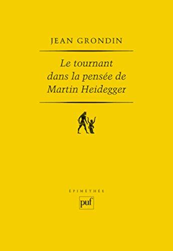 Tournant dans la pensée de Martin Heidegger [nouvelle édition]: Grondin, Jean
