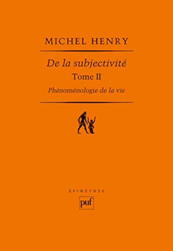De la subjectivité, t. 02 [nouvelle édition]: Henry, Michel