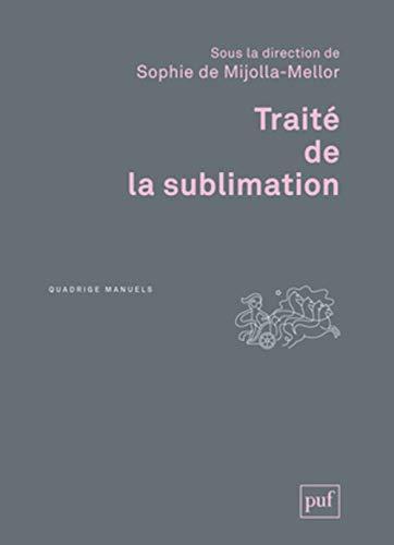 Traité de la sublimation: Mijolla-Mellor, Sophie de