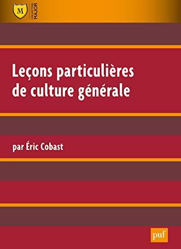 Leçons particulières de culture générale: �?ric Cobast