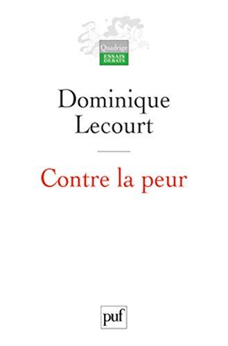 Contre la peur [nouvelle édition]: Lecourt, Dominique