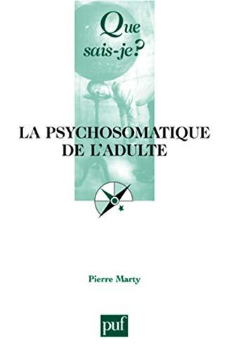 Psychosomatique de l'adulte [nouvelle édition]: Marty, Pierre