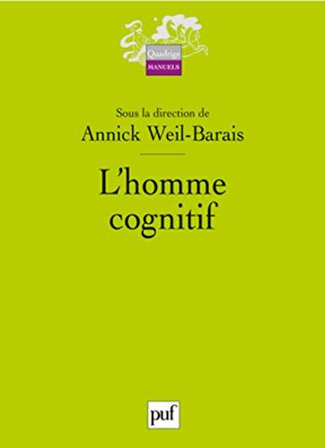 L'homme cognitif Annick Weil-Barais (sous la direction