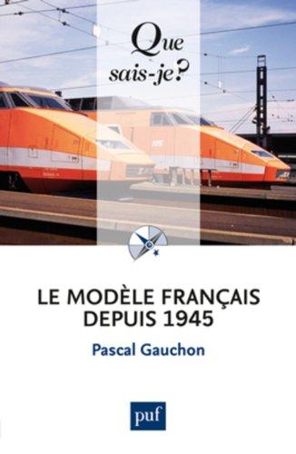 9782130588405: Le modèle français depuis 1945