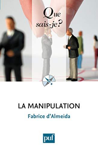 Manipulation (La) [nouvelle édition]: Almeida, Fabrice d'
