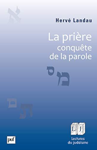Prière, conquête de la parole (La): Landau, Hervé