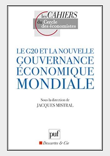 G20 et la nouvelle gouvernance économique mondiale: Mistral, Jacques
