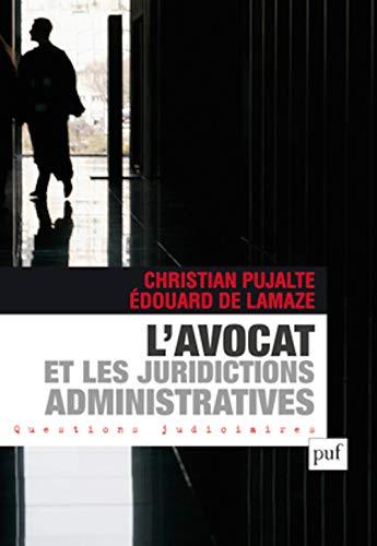 Avocat et les juridictions administratives: Pujalte, Christian