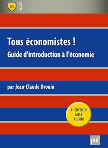 Tous économistes! [nouvelle édition]: Drouin, Jean-Claude