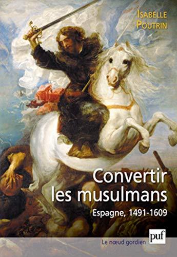 Convertir les musulmans: Poutrin, Isabelle