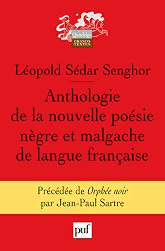 ANTHOLOGIE DE LA NOUVELLE POESIE NEGRE ET MALGACHE DE LA LANGUE FRANCAISE (8ED): PRECEDEE DE ORPHEE NOIR PAR JEAN-PAUL SARTRE (QUADRIGE) (9782130589440) by Senghor Leopold Sedar