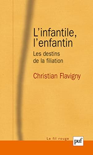 L'infantile, l'enfantin: Christian Flavigny