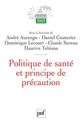 Politique de santé et principe de précaution: Aurengo, Andr�