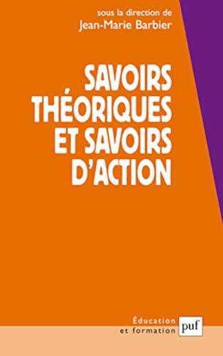 9782130589990: Savoirs théoriques et savoirs d'action