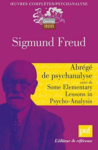 Abrégé de psychanalyse - Some Elementary Lessons in Psycho-Analysis: Freud, Sigmund