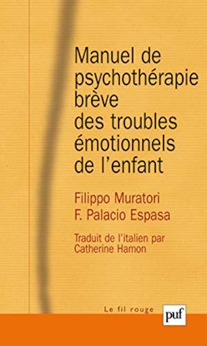 Manuel de psychothérapie brève des troubles émotionnels de l'enfant: ...