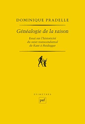 Généalogie de la raison: Pradelle, Dominique