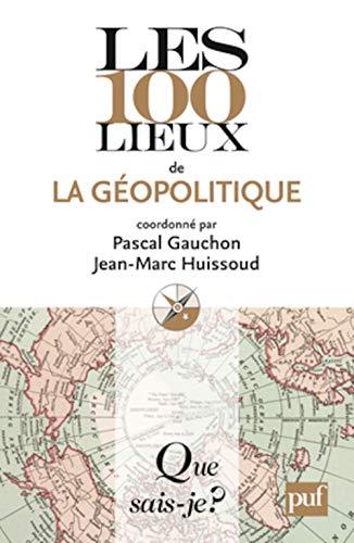 9782130590736: Les 100 lieux de la géopolitique