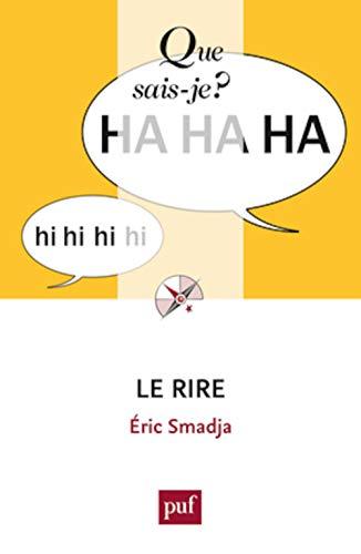 Rire (Le) [nouvelle édition]: Smadja, �ric