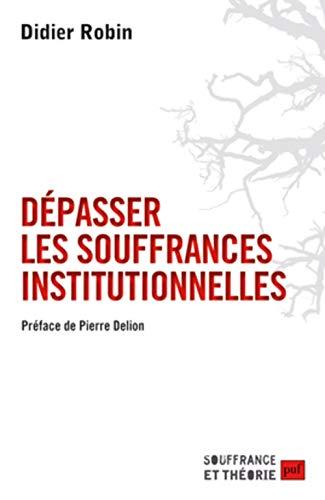 Dépasser les souffrances institutionnelles: Robin, Didier
