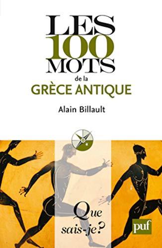 100 mots de la Grèce antique: Billault, Alain