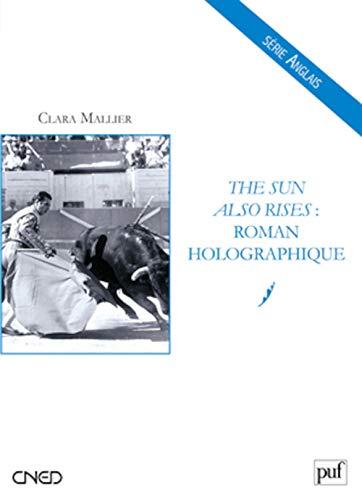 9782130591184: the sun also rises : roman holographique