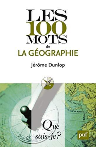 9782130591252: Les 100 mots de la géographie