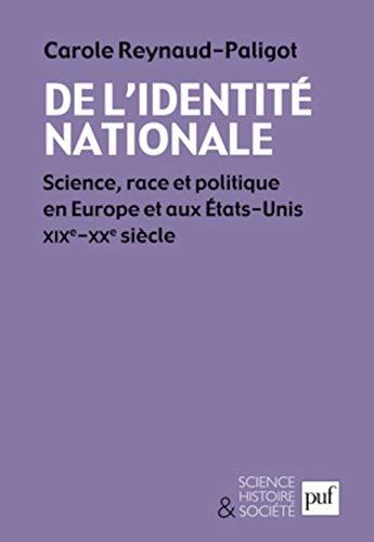De l'identite nationale: Science, race et politique en Europe et aux Etats-Unis 19th-20th ...