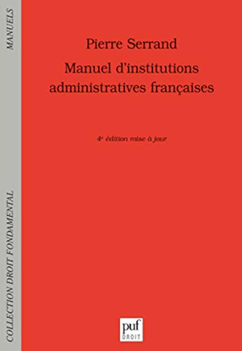 9782130591733: manuel d'institutions administratives françaises