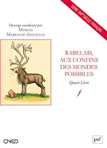 9782130591924: Rabelais, aux confins des mondes possibles - Le Quart Livre