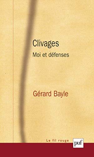 les clivages ; moi et défenses: Gérard Bayle