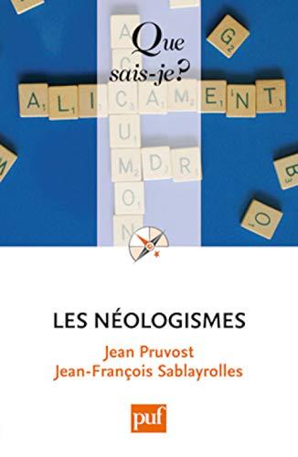 9782130592105: Les neologismes (2ed) qsj 3674 (Que sais-je ?)