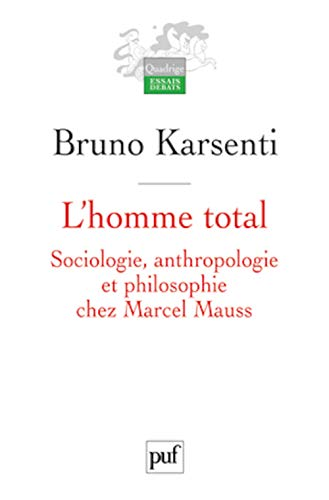 L'homme total (French Edition): Bruno Karsenti