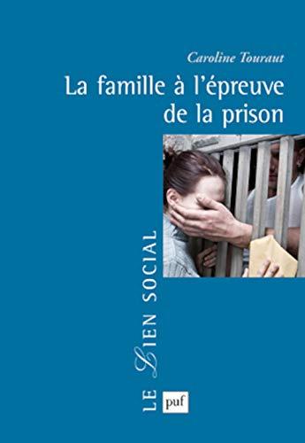 9782130592181: La famille à l'épreuve de la prison