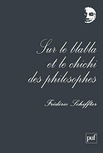 9782130592389: Sur le blabla et le chichi des philosophes (French Edition)