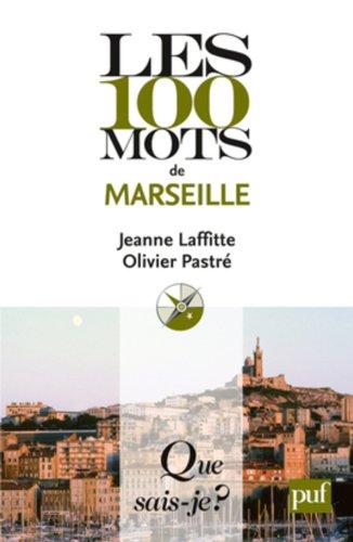 100 mots de Marseille (Les): Laffitte, Jeanne