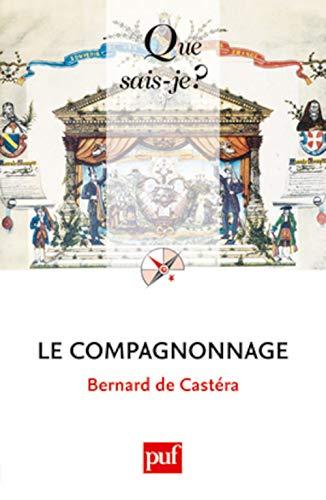 Compagnonnage (Le) [nouvelle édition]: Cast�ra, Bernard de