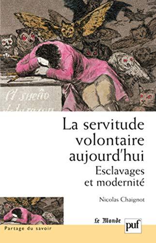la servitude volontaire aujourd'hui ; esclavage et modernité: Nicolas Chaignot