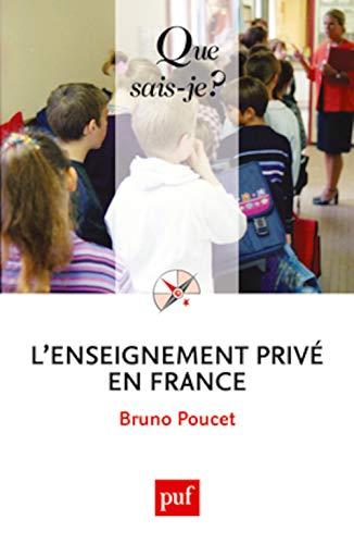 Enseignement privé en France [nouvelle édition]: Poucet, Bruno