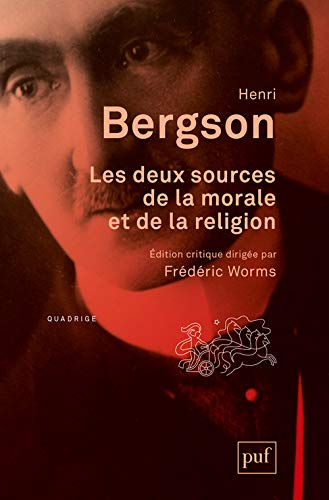 Deux sources de la morale et de la religion [nouvelle édition]: Bergson, Henri