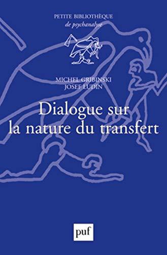 Dialogue sur la nature du transfert [nouvelle édition]: Gribinski, Michel