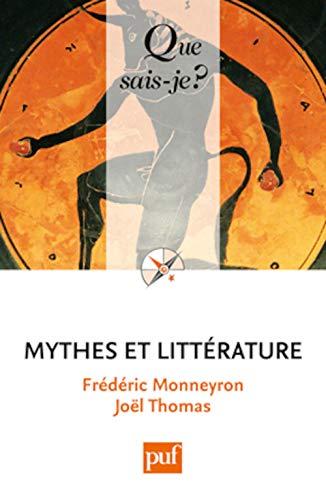 Mythes et littérature [nouvelle édition]: Monneyron, Fr�d�ric