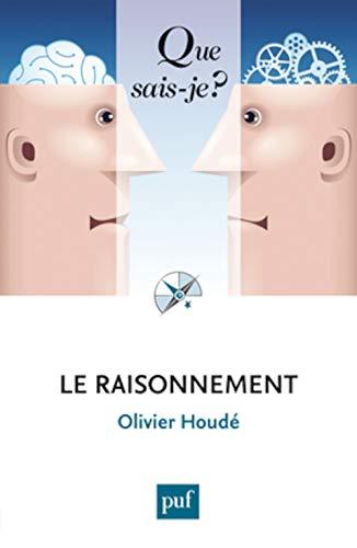 Raisonnement (Le): Houdé, Olivier