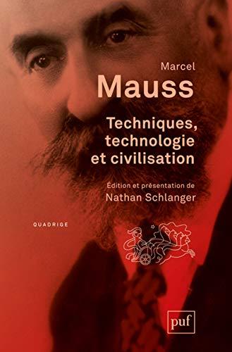 Techniques, technologie et civilisation: Mauss, Marcel