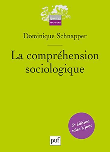 Compréhension sociologique (La) [nouvelle édition]: Schnapper, Dominique