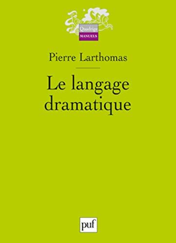Le langage dramatique: Pierre Larthomas