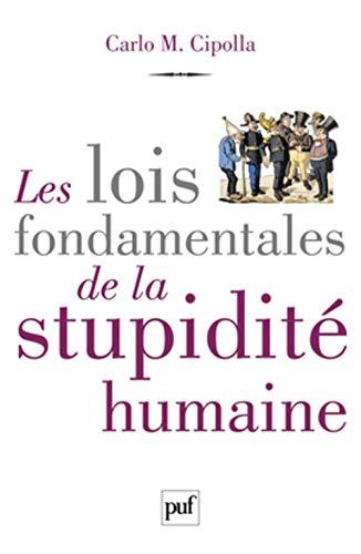 Lois fondamentales de la stupidité humaine: Cipolla, Carlo M.