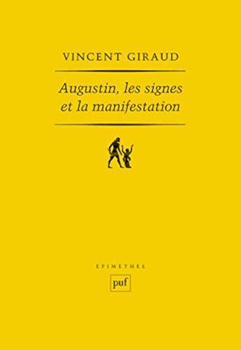 Augustin, les signes et la manifestation: Vincent Giraud
