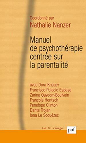 9782130607304: Manuel de psychothérapie centrée sur la parentalité (Le fil rouge)