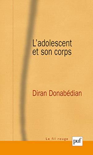 Adolescent et son corps (L'): Donab�dian, Diran